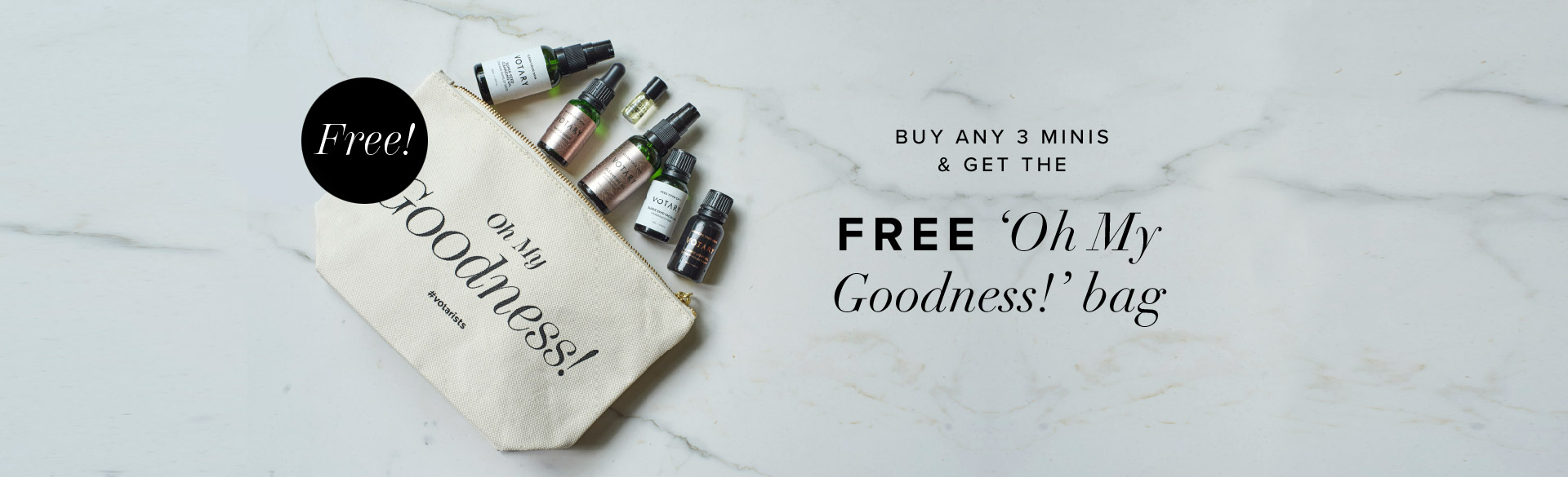 Buy any 3 Minis and get the 'Oh My Goodness' bag FREE!