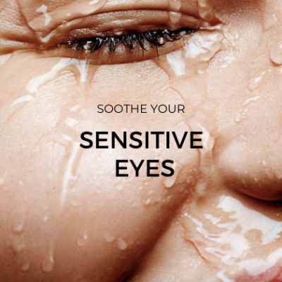 Skincare for sensitive eyes